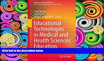 Price Educational Technologies in Medical and Health Sciences Education (Advances in Medical