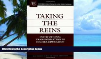 Buy NOW  Taking the Reins: Institutional Transformation in Higher Education (ACE/Praeger Series on