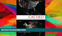PDF [DOWNLOAD] Cached: Decoding the Internet in Global Popular Culture (Critical Cultural