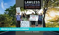 BEST PDF  Lawless Capitalism: The Subprime Crisis and the Case for an Economic Rule of Law
