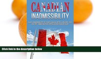 Buy Rene DeVinci Canadian Inadmissibility: Gain Admissibility to Visit Canada with a Felony, DUI,