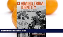 Buy Prof. Mark Edwin Miller Ph.D. Claiming Tribal Identity: The Five Tribes and the Politics of