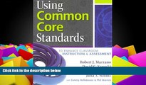 Best Price Using Common Core Standards: To Enhance Classroom Instruction   Assessment Robert