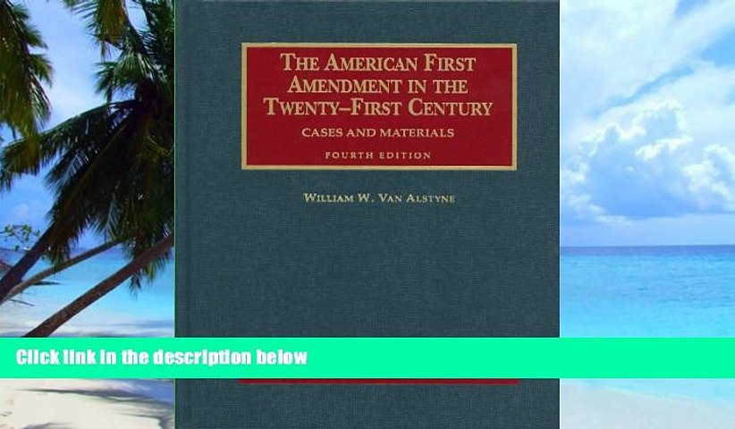 PDF  Van Alstyne s The American First Amendment in the Twenty-First Century, Cases and Materials,