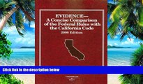 Buy NOW  Evidence, A Concise Comparison of the Federal Rules with the California Code (American