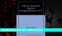 PDF [DOWNLOAD] Fiqh Us Sunnah: Islamic Jurisprudence v. 1-5 TRIAL EBOOK