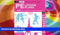 Buy Jim Hall PE Lesson Plans Year 1: Photocopiable Gymnastic Activities, Dance and Games Teaching