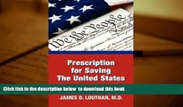 PDF [FREE] DOWNLOAD  Prescription for Saving the United States the Great Republic BOOK ONLINE