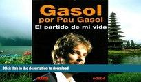 Hardcover Gasol por Pau Gasol: El partido de mi vida/ The Game of my Life (Spanish Edition) Full