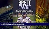 Pre Order Brett Favre: The Inspiring Story of One of Football s Greatest Quarterbacks (Football