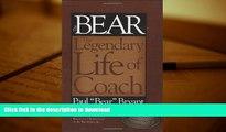 "Hardcover Bear The Legendary Life of Coach Paul ""Bear"" Bryant Full Book"