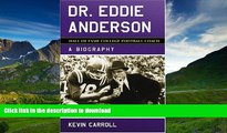 Audiobook Dr. Eddie Anderson, Hall of Fame College Football Coach: A Biography Full Download