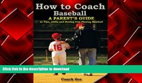 PDF How to Coach Baseball A Parent s Guide to Tips, Drills and Having Fun Playing Baseball