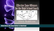 Read Book Effective Zone Offenses for the High School Coach (Winning Ways Basketball) (Volume 2)