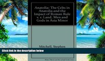 Buy  Anatolia: Land, Men, and Gods in Asia Minor Volume I: The Celts in Anatolia and the Impact of