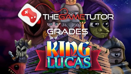 The Game Tutor Grades King Lucas
