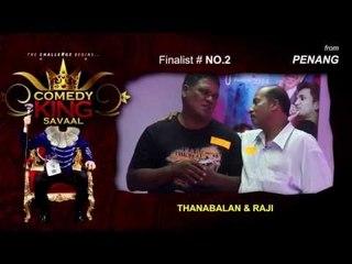 Top 10 Finalist - COMEDY KING SAVAAL (Malaysia)