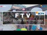 FTV SCTV - Badut Cantik Rebutan Cinta Segmen 3