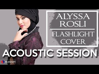 JESSIE J. - FLASHLIGHT (ACOUSTIC COVER) BY ALYSSA ROSLI