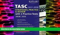 Read Online Kaplan TASC Strategies, Practice   Review 2017-2018 with 2 Practice Tests: Online +