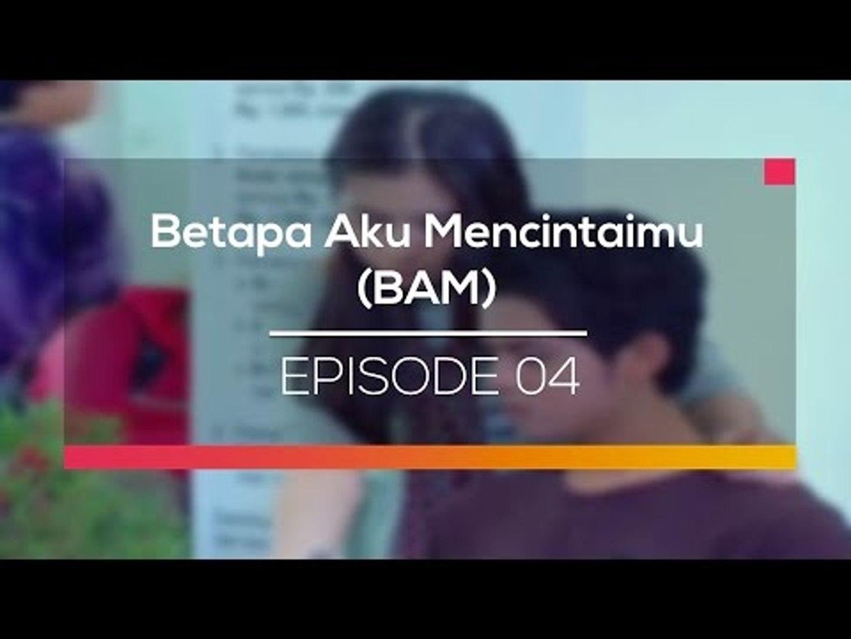 Betapa Aku Mencintaimu Bam Episode 04