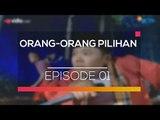 Orang orang Pilihan -  Episode 01