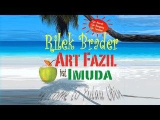 Rilek Brader : Art Fazil feat. Imuda
