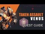 Taken Assault  Venus Quest in Destiny  The Taken King - How to find Champion The Taken War  Petra