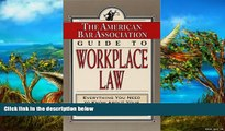 Buy American Bar Association The American Bar Association Guide to Workplace Law: Everything You