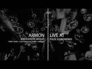 Pulse Sessions : Armon - Thrift Shop / Cant Hold Us / Arrows (Macklemore Medly Cover)
