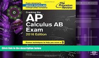 Best Price Cracking the AP Calculus AB Exam, 2016 Edition (College Test Preparation) Princeton