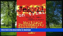 PDF [DOWNLOAD] Jekyll on Trial: Multiple Personality Disorder and Criminal Law TRIAL EBOOK