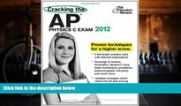 Buy Princeton Review Cracking the AP Physics C Exam, 2012 Edition (College Test Preparation) Full