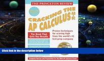 Pre Order Princeton Review: Cracking the AP: Calculus AB   BC, 1999-2000 Edition (Cracking the Ap