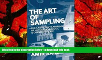 BEST PDF  The Art of Sampling: The Sampling Tradition of Hip Hop/Rap Music and Copyright Law TRIAL
