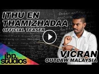 Ithu En Tamizhadaa - Vicran Outlaw Malaysia (Official Teaser)