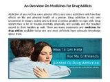 Medicines for drug addicts   Drug Addicts