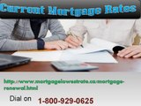 Right Current Mortgage 1-800-929-0625 Rates Can Safeguard Mortgage