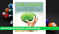 PDF [DOWNLOAD] Go Green  Green Living  Green Facts, Green Energy And Tips For Going Green (Go