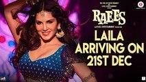 Laila Main Laila Teaser - Raees - Shah Rukh Khan & Sunny Leone - Laila Arriving on 21st Dec