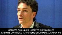 I. Libertés publiques, libertés individuelles et lutte contre le terrorisme et la radicalisation, Marc TRÉVIDIC