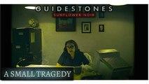 Guidestones: Sunflower Noir - Episode 13 - A Small Tragedy