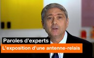 Paroles d'experts - L'exposition d'une antenne relais - Orange