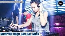 Liên Khúc Nhạc Sàn Cực Mạnh Hay Nhất 2016 - Nonstop DJ - LK Nhạc Bay Hay Nhất (P1)