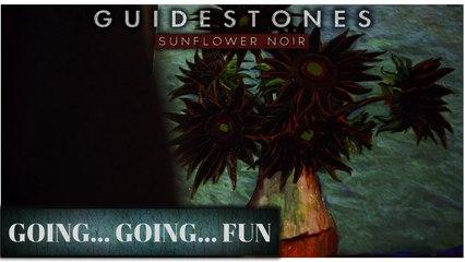 Guidestones: Sunflower Noir - Episode 15 - Going....Going....