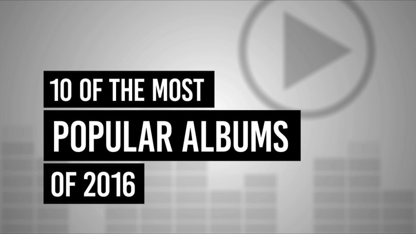 10 of the Most Popular Albums of 2016