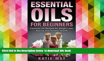 READ book  Essential Oils for Beginners: Essential Oil Recipes for Weight Loss, Beauty, and