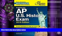 Online Princeton Review Cracking the AP U.S. History Exam, 2016 Edition (College Test Preparation)