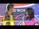 Irwan D'Academy dan Sarah D'Academy - Kandas (D'Box)