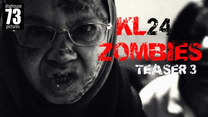 KL24: Zombies [Teaser] No 03